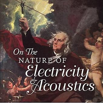 On the Nature of Electricity - On the Nature of Electricity & Acoustics [CD] USA import