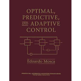 Optimal Predictive and Adaptive Control by Edoardo & Mosca