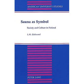Sauna as Symbol  Society and Culture in Finland by L M Edelsward