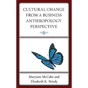 Cultural Change from a Business Anthropology Perspective by McCabe & Maryann