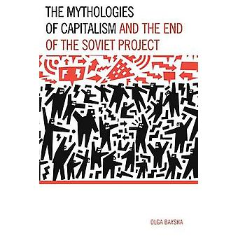 The Mythologies of Capitalism and the End of the Soviet Project by Baysha & Olga