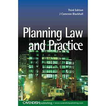 Planning Law and Practice by Blackhall & J. Cameron