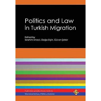 Politics and Law in Turkish Migration by Sirkeci & Ibrahim