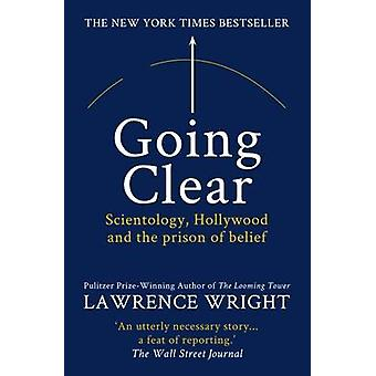 Going Clear Scientology Hollywood and the prison of belief by Wright & Lawrence