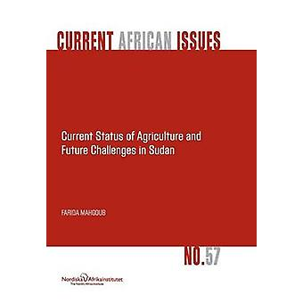 Current Status of Agriculture and Future Challenges in Sudan by Mahgoub & Farida