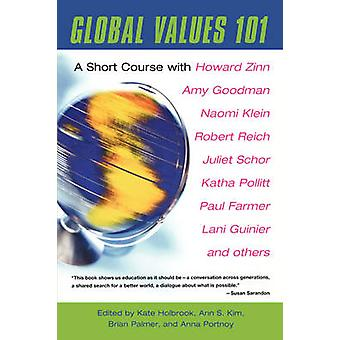 Global Values 101 A Short Course by Holbrook & Kate