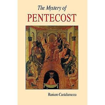 Mystery of Pentecost by Cantalamessa & Raniero