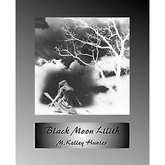 Black Moon Lilith by Hunter & M. Kelley