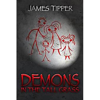 Demons in the Tall Grass by Tipper & James Grant
