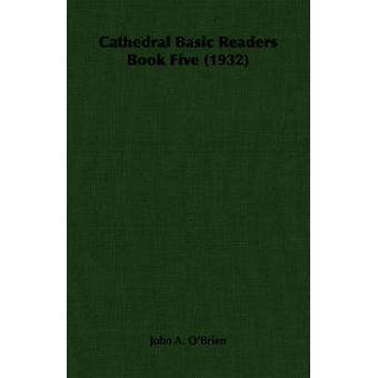Cathedral Basic Readers Book Five 1932 by OBrien & John A.