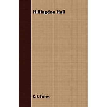 Hillingdon Hall by Surtees & R. S.