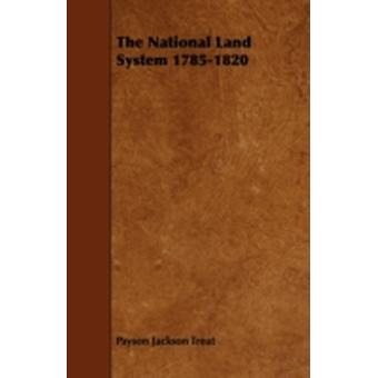 The National Land System 17851820 by Treat & Payson Jackson
