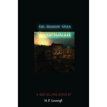 The Shadow Over Innsmouth by Lovecraft & H. P.