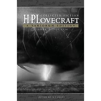 Collected Fiction Volume 3 19311936 A Variorum Edition by Lovecraft & H. P.