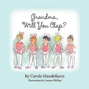 Grandma Will You Clap by Mandelkorn & Carole