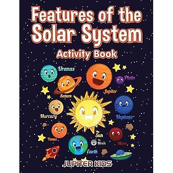 Features of the Solar System Activity Book by Jupiter Kids