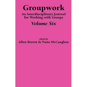 Groupwork Volume Six by Brown & A