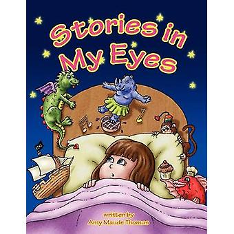 Stories in My Eyes by Thomas & Amy Maude