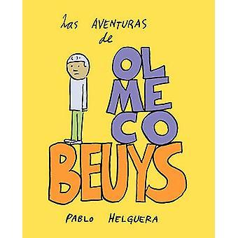 Las Aventuras de Olmeco Beuys by Helguera & Pablo