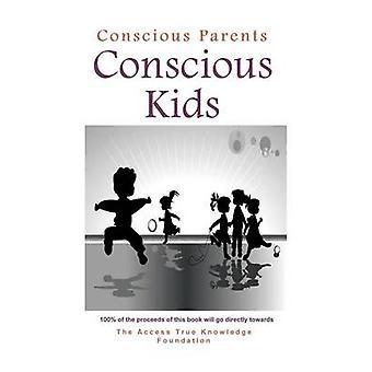 Conscious Parents Conscious Kids by Bowman & Steve