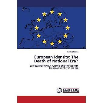 Europäische Identität Der Tod der nationalen Ära von Shqerra Endri
