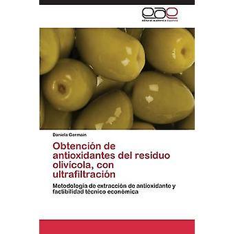 Obtencin de antioxidantes del residuo olivcola con ultrafiltracin by Germain Daniela