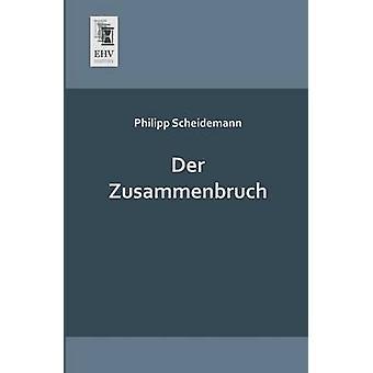 Der Zusammenbruch by Scheidemann & Philipp