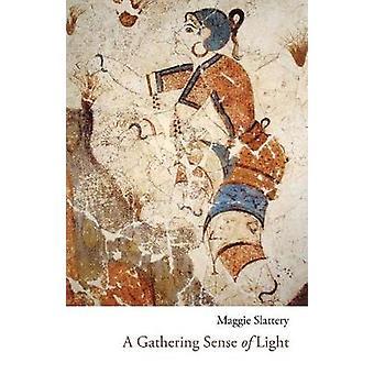 A Gathering Sense of Light by Slattery & Maggie