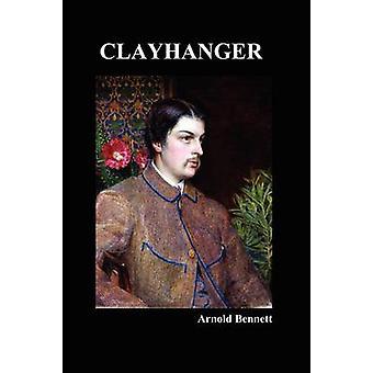 Clayhanger by Bennett & Arnold