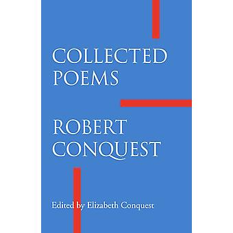 Collected Poems by Robert Conquest