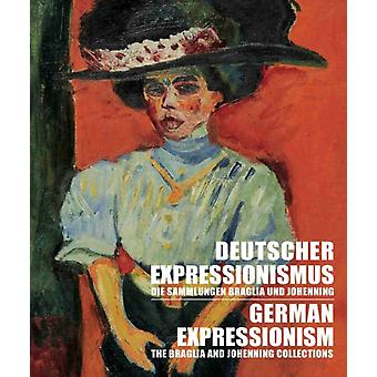 German Expressionism The Braglia And Johenning Collections by Edited by Ivan Ristic