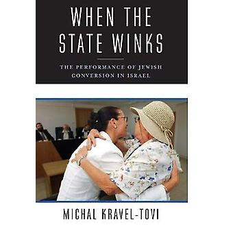 When the State Winks - The Performance of Jewish Conversion in Israel
