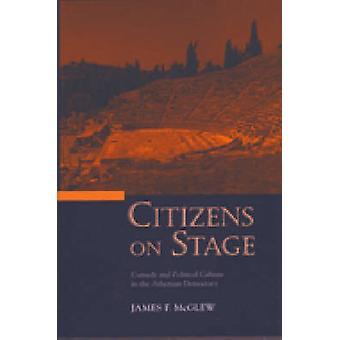 Citizens on Stage - Comedy and Political Culture in the Athenian Democ
