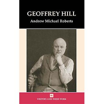 Geoffrey Hill by Andrew Roberts - 9780746310182 Book