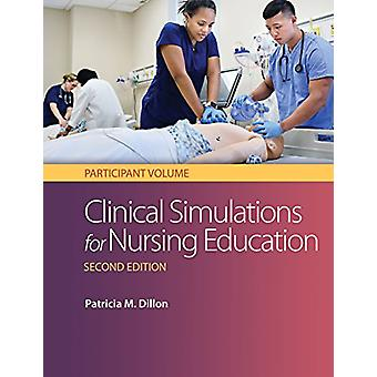 Clinical Simulation for Nursing Education - Participant Volume 2e by P