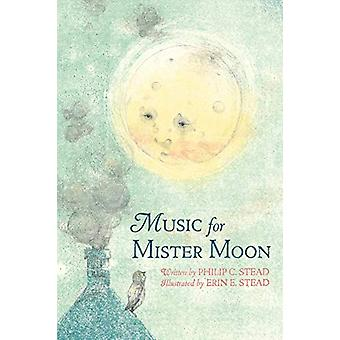 Music For Mister Moon by Philip C. Stead - 9780823441600 Book