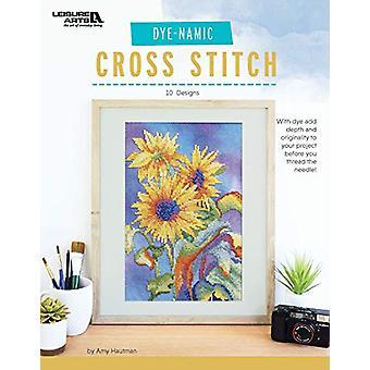 Dye-Namic Cross Stitch by Leisure Arts - 9781464778261 Book
