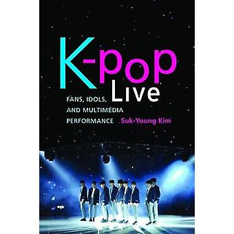 K-pop Live - Fans - Idols - and Multimedia Performance by Suk-Young Ki