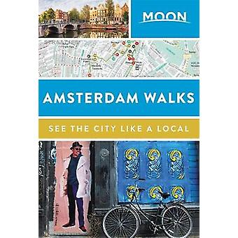 Moon Amsterdam Walks (Second Edition) par Moon Travel Guides - 9781640