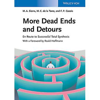 More Dead Ends and Detours - En Route to Successful Total Synthesis by