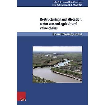 Restructuring Land Allocation - Water Use and Agricultural Value Chai