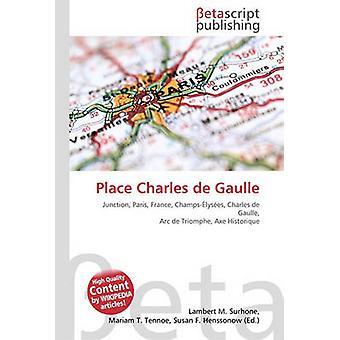 Place Charles de Gaulle by Lambert M Surhone - 9786130415686 Book