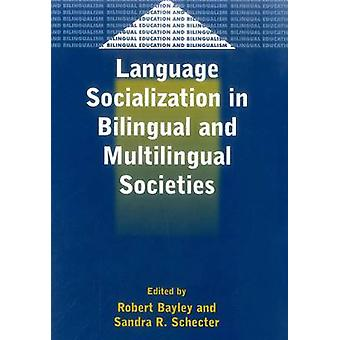 Language Socialization in Bilingual and Multilingual Societies by San