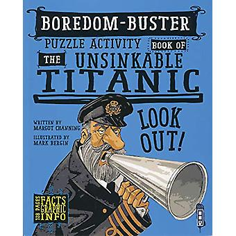 Boredom Buster Puzzle Activity Book of The Unsinkable Titanic by Davi