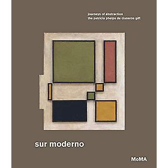 Sur moderno - Journeys of Abstraction - The Patricia Phelps de Cisneros
