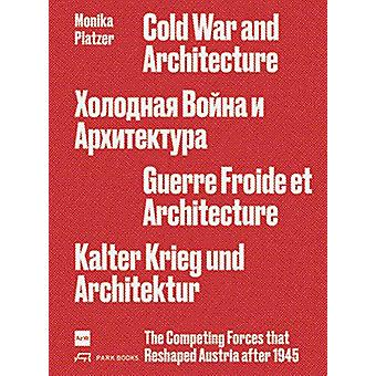 Cold War and Architecture - The Competing Forces that Reshaped Austria