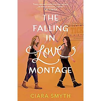 The Falling in Love Montage by Ciara Smyth - 9781783449668 Book