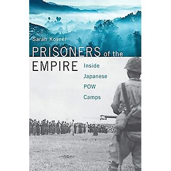 Prisoners of the Empire  Inside Japanese POW Camps by Sarah Kovner