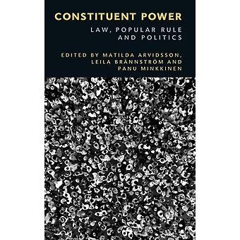 Constituent Power by Edited by Matilda Arvidsson & Edited by Leila Brannstrom & Edited by Panu Minkkinen