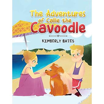 The Adventures of Callie the Cavoodle by Bates & Kimberly